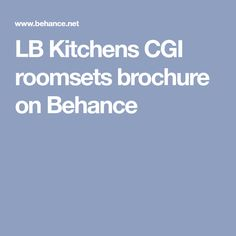 LB Kitchens CGI roomsets brochure on Behance