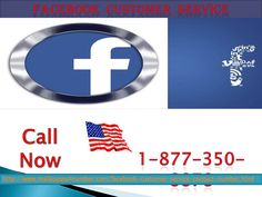 Take Facebook customer service 1-877-350-8878 from us to promote your website on FBTo make effective utilization of vast Facebook knowledge or to face technical challenges on your account, don't feel hesitation in taking Facebook customer service from our technically competent customer service representatives. So, without any delay make a call to us at 1-877-350-8878 and make bonafide relations with us to cherish long-term happiness…