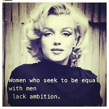 Women Who See To Be Equal With Men Lack Ambition