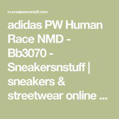 adidas PW Human Race NMD - Bb3070 - Sneakersnstuff | sneakers & streetwear online since 1999