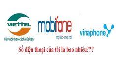 Cách kiểm tra xemsố điện thoại Viettel, Vinaphone, Mobifone, xem SĐT của mình đang sử dụng
