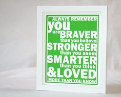 Always Remember Sign, Wall Art, Inspriational, You are braver than you believe, Quote, back to school dorm decor, sympathy. $20.00, via Etsy.