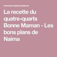La recette du quatre-quarts Bonne Maman - Les bons plans de Naima