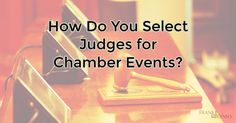 How Do You Select Judges for Chamber Events?