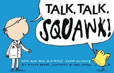 """""""Talk, Talk, Squawk!: How and Why Animals Communicate""""by Nicola Davies"""