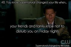 48. You know Supernatural changed your life when.. | Submitted by:charliespleen