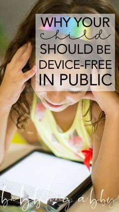 Why your child should be device free in public. The reasons kids should not take electronic devices in public. Free printable explaining why.