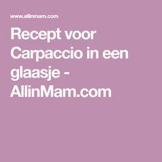 Recept voor Carpaccio in een glaasje - AllinMam.com