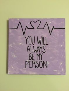 """Dorm decor canvas """"You will always be my person"""" Grey's anatomy quote Christina Yang"""