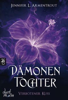 Dämonentochter 1 - Verbotener Kuss von Jennifer L. Armentrout - Zwischen Göttern und Sterblichen gibt es die Eine, die kämpfen wird