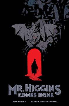 Mike Mignola: Mr. Higgins Comes Home