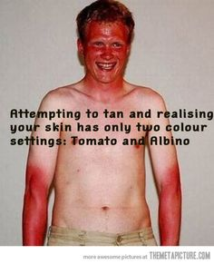 Tanning attempt… Yes, this is me.
