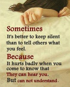 Sometimes It's better to keep silent than to tell others what you feel