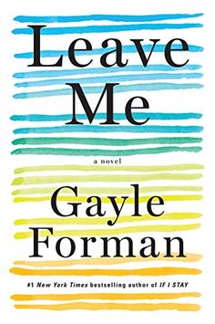 Looking for book club ideas? Look no further than this list of 22 new books, including Leave Me by Gayle Forman.