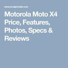 Motorola Moto X4 Price, Features, Photos, Specs U0026 Reviews