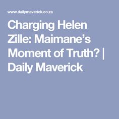 Charging Helen Zille: Maimane's Moment of Truth? | Daily Maverick