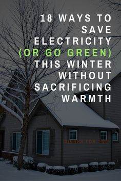 18 Ways to Save Electricity (or Go Green) this Winter Without Sacrific Energy Smoothie Recipes, Energy Smoothies, Snow Melting Mats, Grow Home, Aquaponics Plants, How To Treat Acne, Pavement, Go Green