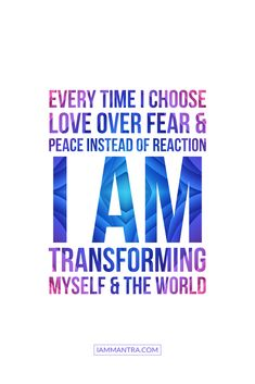 Today's Mantra: Every time I choose love over fear and peace instead of reaction I AM transforming myself and the world. Daily Positive Affirmations, Positive Affirmations Quotes, Affirmation Quotes, Words Quotes, Me Quotes, Motivational Quotes, Inspirational Quotes, Sayings, Positive Mantras