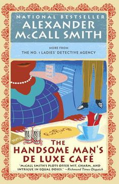 "Read ""The Handsome Man's De Luxe Café No. 1 Ladies' Detective Agency by Alexander McCall Smith available from Rakuten Kobo. Fans around the world adore the bestselling No. 1 Ladies' Detective Agency series and its proprietor, Precious Ramotswe,. New Books, Good Books, Books To Read, Crime, Thing 1, Detective Agency, Cozy Mysteries, Mystery Thriller, Mystery Books"