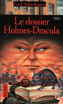 Ma chronique de 'Le dossier Holmes-Dracula' de Fred Saberhagen.