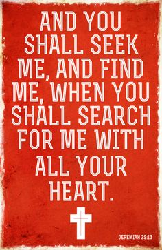 I love this verse.  I find I continually need to SEEK...because when I do, I'll find it!!!  He's promised!  Jeremiah 29:13