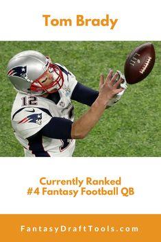 Tom Brady : Currently Ranked #4 Fantasy Football QB Fantasy Football Rankings, Fantasy Draft, Fantasy Baseball, Tom Brady, Football Helmets