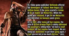 1. Video game publisher Bethesda offered the developers of Fallout: New Vegas a $1 million bonus if the game scored a review of 85 or higher on Metacritic. When the game was released, it got 84 on Metacritic and therefore no bonuses were given.