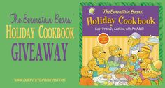 Cub Friendly Cooking: The Berenstain Bears' Holiday Cookbook + GIVEAWAY | Our Everyday Harvest - Family Blog, Reviews, Giveaways, Frugal Tips, Recipes...