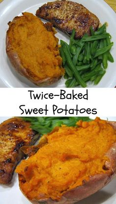 Enjoy this twice-baked sweet potatoes recipe. Delicious alone or served with a lean, boneless pork chop and green beans.
