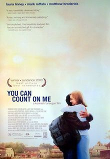 You Can Count on Me (2000) - Great movie about sibling relationships.