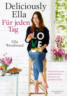 Kochbuch von Ella Woodward: Deliciously Ella – Für jeden Tag