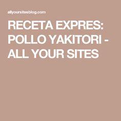 RECETA EXPRES: POLLO YAKITORI - ALL YOUR SITES