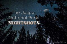 The Jasperness: Jasper National Park Night Shots - Lights, Camera, DAD! Jasper National Park, National Parks, Night Shot, Dark Skies, Milky Way, Landscape Photography, Shots, The Incredibles, Lights