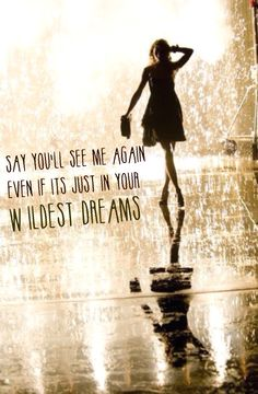 Wildest dreams- Taylor swift, 1989. this song, so obsessed….