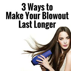 How to Make Your Blowout Last Longer! Upto 72 Hours