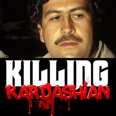 "PABLO ESCOBAR makes an appearance in KILLING KARDASHIAN. ""Killing Kardashian"" available at Mac Books, Amazon, Smashwords and at killingkardashian.com"