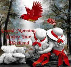 Good morning, enjoy your weekend :) Good Morning Dear Friend, Good Morning Good Night, Morning Wish, Good Morning Quotes, Morning Sayings, Bon Weekend, Enjoy Your Weekend, Happy Weekend, Happy Sunday Quotes