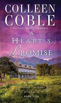 A Heart's Promise (A Journey of the Heart--Book 5) by Colleen Coble