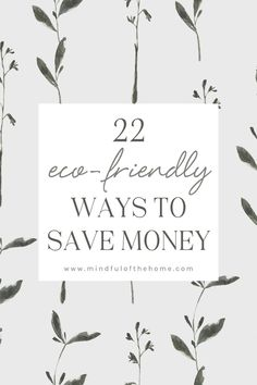 Looking for ways to save money when going green? These eco-friendly money-saving tips will help you be more sustainable without breaking the bank. Ways To Save Money, Money Tips, Money Saving Tips, Sustainable Energy, Sustainable Living, Green Living Tips, Graphic Quotes, Save The Planet, Zero Waste