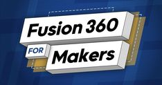 Fusion 360 for Makers Firehouse Subs, Surface Modeling, 3d Printer Designs, Cnc Projects, Queen Size Bedding, Building Plans, Cover Photos, 3d Printing, Product Launch