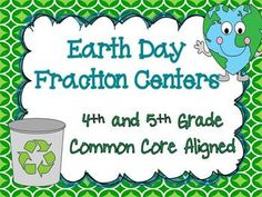 6 Earth Day and Recycle Themed Math Centers for 4th and 5th Grade Fraction Skills!