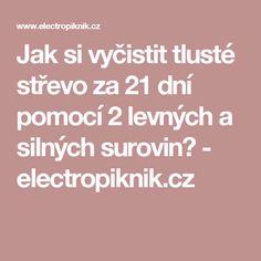 Jak si vyčistit tlusté střevo za 21 dní pomocí 2 levných a silných surovin? - electropiknik.cz
