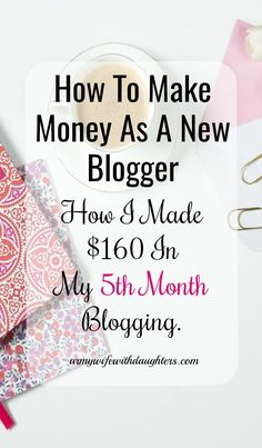 Make money as a new blogger. Blogging tips. How I made $160 in my 5th month blogging. Blog income and traffic report. #blogging #wahm #sahm #money #affiliatemarketing #bloggingtips