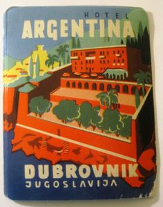 VTG OLD Luggage Label Hotel Argentina Dubrovnik Jugoslavia Sticker | eBay