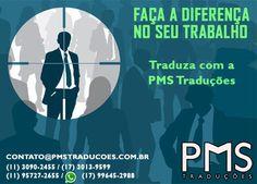 FAÇA A DIFERENÇA NO SEU TRABALHO  A PMS Traduções conta com uma equipe profissional para melhor atendê-lo e fazer o que for possível para que você cresça profissionalmente.   Traduza com a nossa empresa e tenha certeza de que seus trabalhos serão muito bem feitos.  FALE CONOSCO  Site: www.pmstraducoes.com.br  E-mail: contato@pmstraducoes.com.br  (11) 3090-2455 / (17) 3013-9599  (11) 95727-2655 / (17) 99645-2988