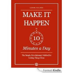 Review of Make it happen in 10 minutes a day