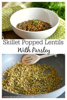 Skillet Popped Lentils - can't wait to try cooking lentils this way!!