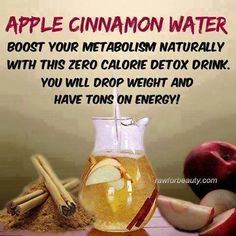 Boost your metabolism naturally with this ZERO CALORIE Detox Drink. Put down the diet sodas and crystal light and try this out for a week. You will drop weight and have TONS ON ENERGY! Sounds yummy! 1 Apple thinly sliced 1 Cinnamon Stick  Drop apple slices in the bottom of the pitcher and then the cinnamon sticks, cover with ice about 1/2 way up then add water.  Drink 8 oz before each meal.