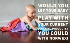 Can your baby play with your current cleaning products?  They could if you use Norwex!  Clean 90% of your home with just Norwex microfiber and water !  https://m.facebook.com/Donna-Jenkins-Norwex-Independent-Sales-Consultant-158862488129470/  #naturalstateofcleanwithnorwex #norwex #microfibermomma #cleanwithwater #safehaven