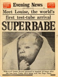 Test Tube Baby Day - July 1978 birth of Louise Brown, first IVF baby Louise Brown, In Vitro Fertilization, Newspaper Headlines, We Are The World, Rms Titanic, Interesting History, Interesting Facts, The Good Old Days, World History